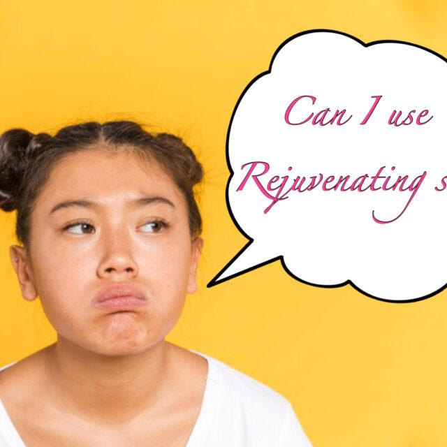 Is Rejuvenating Set Safe For 13 Years Old?