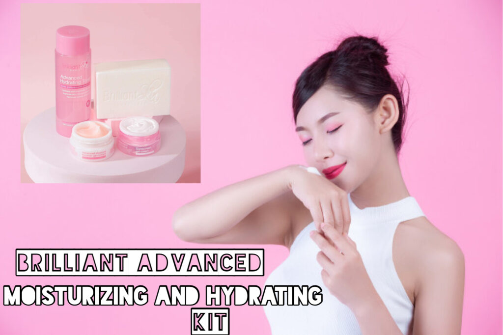Brilliant advanced moisturizing and hydrating kit