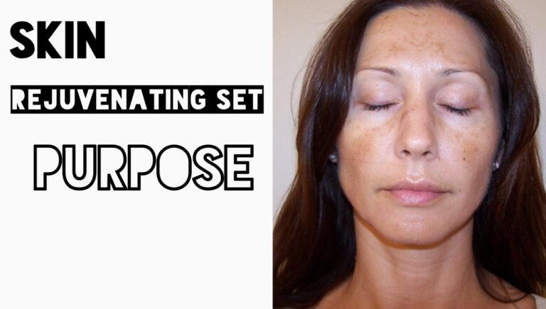 Skin rejuvenating set purpose